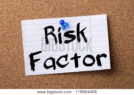 Risk Factor - Teared Note Paper Pinned On Bulletin Board