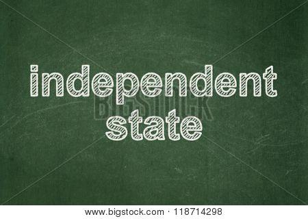 Political concept: Independent State on chalkboard background