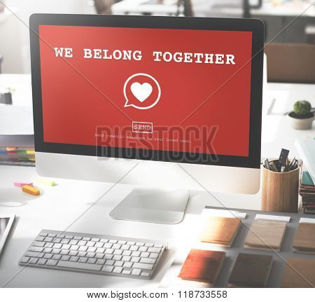 We Belong Together Romance Heart Love Passion Concept