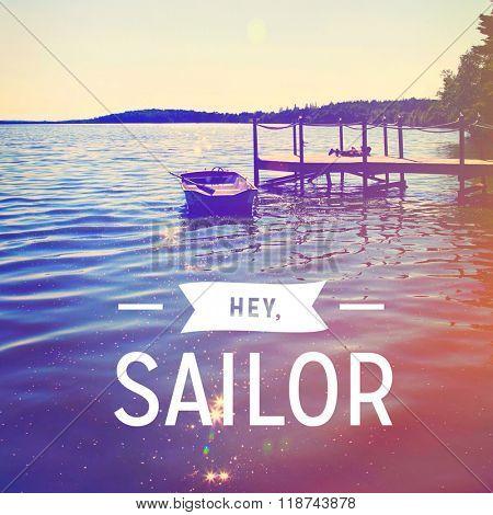 Inspirational Typographic Quote - Hey, Sailor