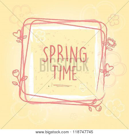 Spring Time In Frame With Flowers And Hearts, Old Paper Background