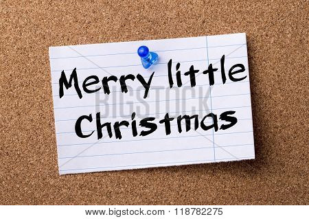 Merry Little Christmas - Teared Note Paper Pinned On Bulletin Board