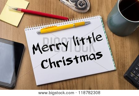 Merry Little Christmas - Note Pad With Text