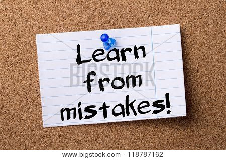 Learn From Mistakes! - Teared Note Paper Pinned On Bulletin Board