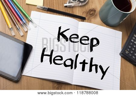 Keep Healthy - Note Pad With Text