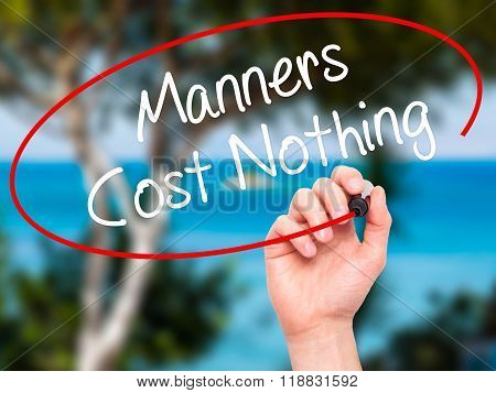 Man Hand Writing Manners Cost Nothing With Black Marker On Visual Screen