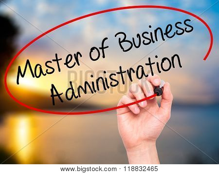 Man Hand Writing Master Of Business Administration With Black Marker On Visual Screen