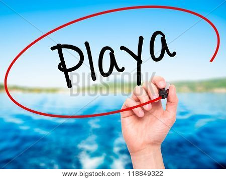 Man Hand Writing Playa (beach In Spanish)  With Black Marker On Visual Screen