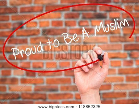 Man Hand Writing Proud To Be A Muslim With Black Marker On Visual Screen