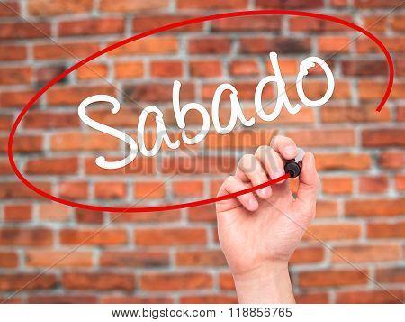 Man Hand Writing Sabado (saturday In Spanish/portuguese) With Black Marker On Visual Screen