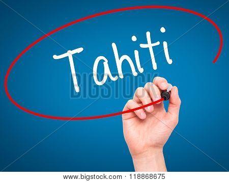 Man Hand Writing Tahiti With Black Marker On Visual Screen
