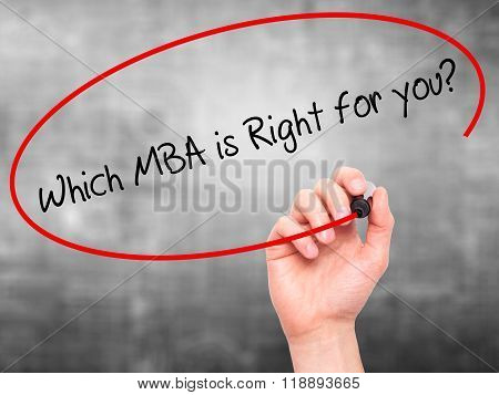Man Hand Writing Which Mba Is Right For You? With Black Marker On Visual Screen