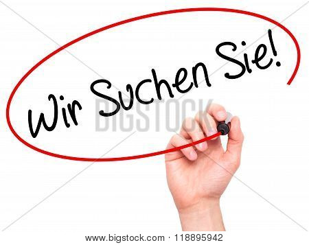 Man Hand Writing Wir Suchen Sie! (looking For You In German) With Black Marker On Visual Screen