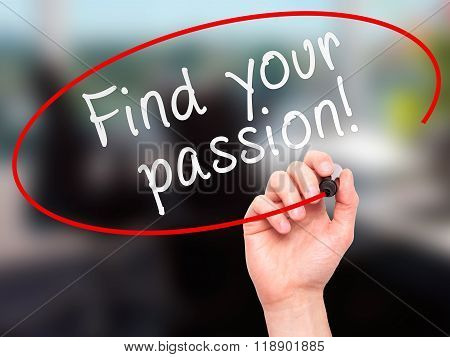 Man Hand Writing Find Your Passion! With Marker On Transparent Wipe Board Isolated On Office
