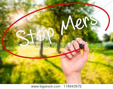Man Hand Writing Stop Mers With Black Marker On Visual Screen