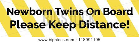 Yellow And White Striped Warning Bumper Sticker With The Text Newborn Twins On Board