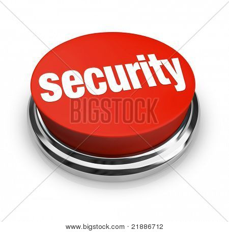 A red button with the word Security on it, symbolizing the desire to protect yourself from danger and crime