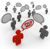 One person says Pick Me and stands out from the crowded field of applicants for a new job or other d