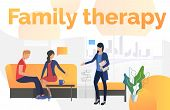 Family Therapy Text With Couple Sitting In Psychologist Office Vector Illustration. Visit, Psychothe poster