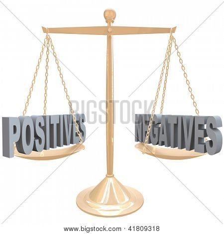 The words Positives and Negatives on opposite sides on a gold metal scale, symbolizing the comparision of differences between two choices or options