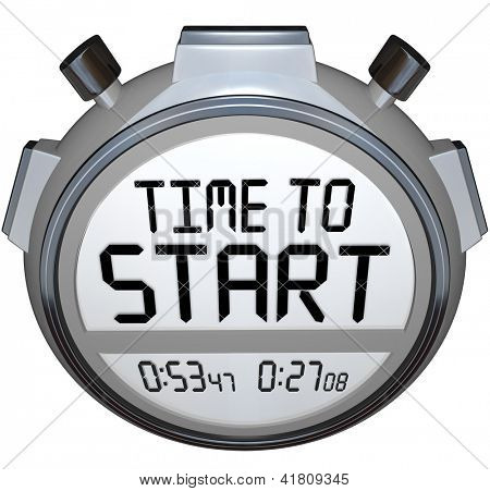 The words Time to Start on a stopwatch or timer to illustrate the starting or beginning point of a race, competition, game, or business event such as opening of a company or special