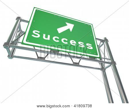 A green freeway sign with the word Success with an arrow