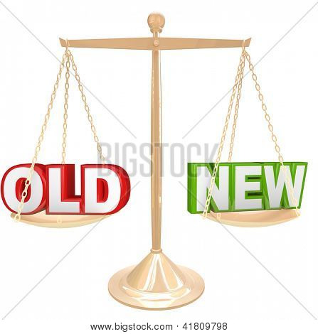 Weigh the pros and cons of something old vs a new choice with words on a gold balance or scale comparing a newer or older product or object