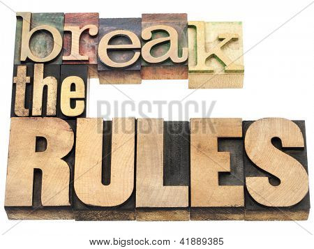 break the rules - refuse to conform - isolated text in vintage letterpress wood type printing blocks