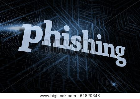 The word phishing against futuristic black and blue background