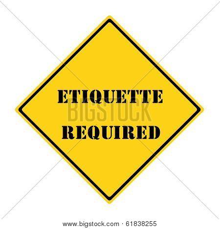 Etiquette Required Sign