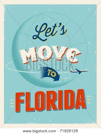 Vintage traveling poster - Let's move to Florida - Vector EPS 10.