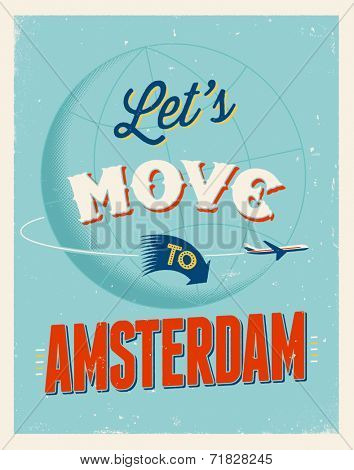 Vintage traveling poster - Let's move to Amsterdam - Vector EPS 10.