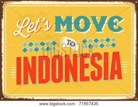Vintage metal sign - Let's move to Indonesia - JPG Version