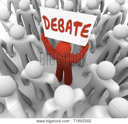 Debate word written on a sign held by a man or person who wants to share his view in an argument, discussion or exchange of ideas