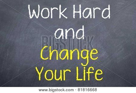 Work Hard and Change Your Life