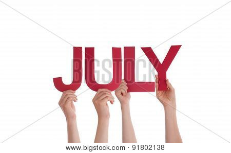 Many People Hands Holding Red Straight Word July
