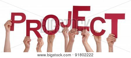 Many People Hands Holding Red Word Project