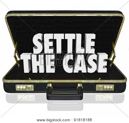 Settle the Case words in white 3d letters in a black leather briefcase to illustrate settling a lawsuit and reaching a conclusion to a challenge