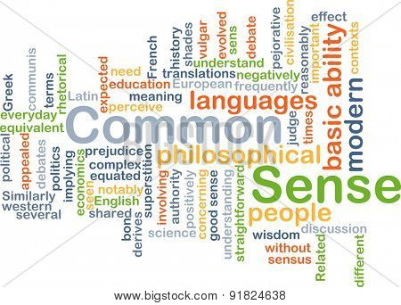 Background concept wordcloud illustration of common sense