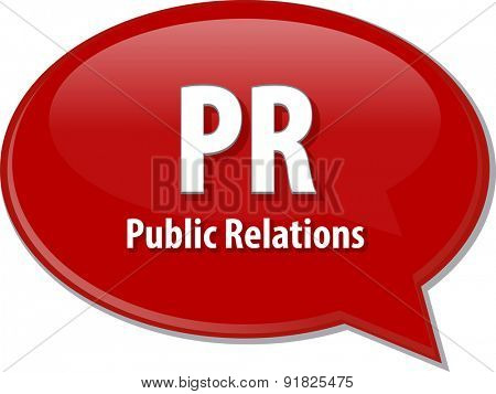 word speech bubble illustration of business acronym term PR Public Relations