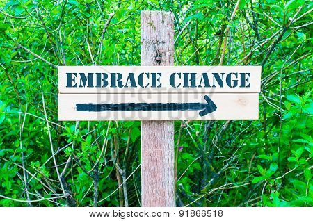 Embrace Change Directional Sign