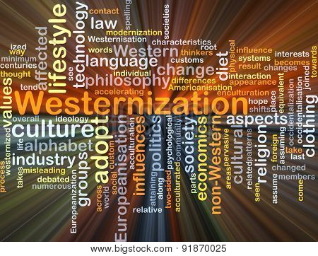 Background concept wordcloud illustration of westernization glowing light