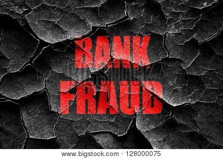 Grunge cracked Bank fraud background