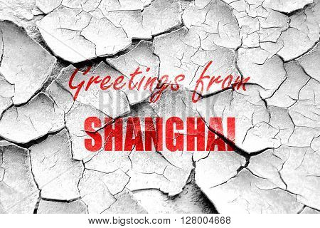 Grunge cracked Greetings from shanghai