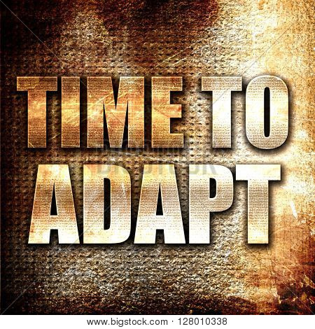 time to adapt