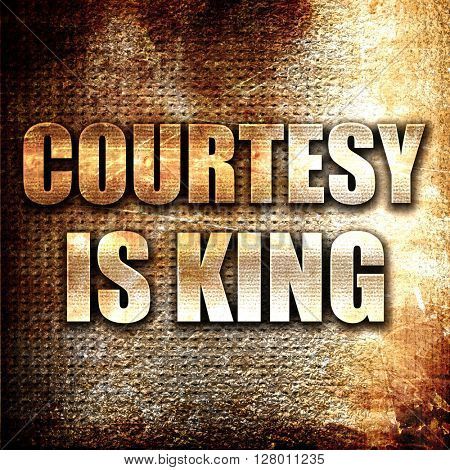 courtesy is king