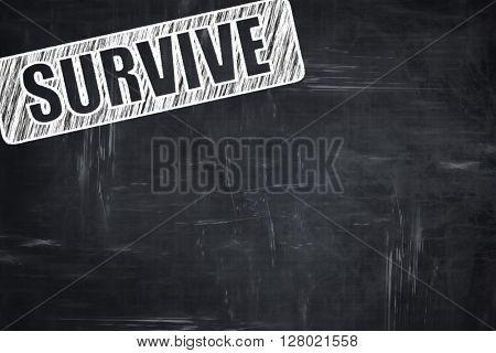 Chalkboard writing: Survive or die