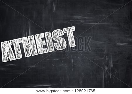 Chalkboard writing: atheist