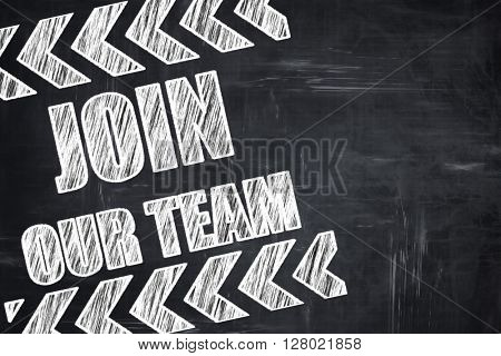 Chalkboard writing: Join our team sign
