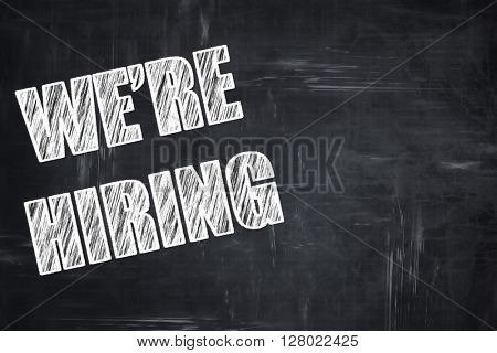 Chalkboard writing: We are hiring sign